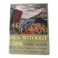 """Men Without Guns"" First Edition by DeWitt Mackenzie - 1945 - Story of Army Medicine"