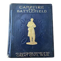 Campfire and Battlefield; An Illustration of the Great Civil War - Rossiter Johnson - 1890's