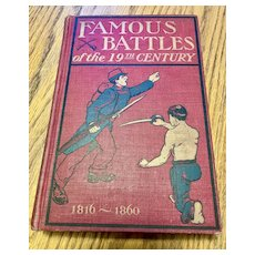 """""""Famous Battles of the 19th Century """"  1816 - 1860  Edited by Charles Welsh - 1904"""