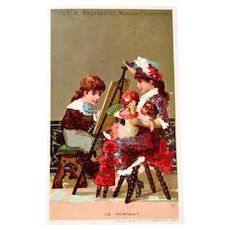 French Chromo Litho Trade Card, Dolls and Children, The Portrait, Thuvin