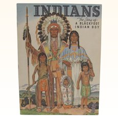 1938 Indians A Blackfoot Indian Boy Children's Book