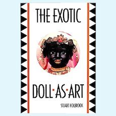 """The Exotic Doll As Art"" Doll Collector's Reference - Hardbound - Brand New Old Store Stock"