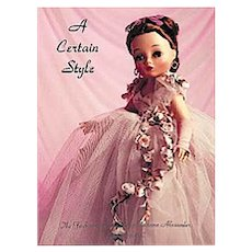"""""""A Certain Style Madame Alexander""""  By Cynthia Gaskill - 1996 - Brand New Old Store Stock"""