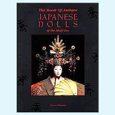 Antique Japanese dolls of the Meiji Era by Florence Theriault - Superb Out-Of-Print Reference