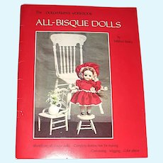 All Bisque Dolls by Mildred Seeley - Complete Instructions for Making, Costuming. Wigging