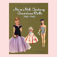 More Mid Century American Dolls 1945-1965 Out-of-Print, New Old Stock