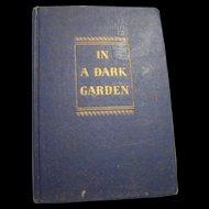 Book In A Dark Garden John Slaughter 1946 hardcover