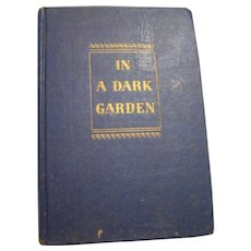 Book In A Dark Garden John Slaughter 1946 hardcover
