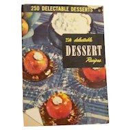 Cookbook 1950's  250 Delectable Dessert Recipes