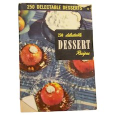 Cookbook 1950's  250 Delectable Dessert Recipes