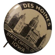 Des Moines State Capital of Iowa Button Pin 1900's