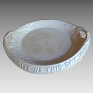 White Ironstone Bread Tray Our Daily Bread 1870-1880s Platter