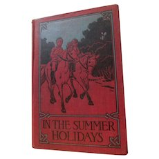 In the Summer Holidays A Children's Story by Jennett Humphreys Victorian Book Blackie & Son London