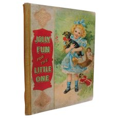 1905 Jolly Fun For Little Ones Short Stories Nursery Rhymes Children's Book Illustrated Antique Edwardian