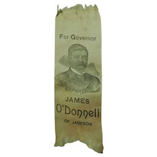 1896 James O' Donnell of Jackson for Governor Michigan Gubernatorial Elections Republican lost to Pingree Victorian Political Campaign Ribbon