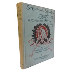 1897 Stepping Stones to Literature A Reader for Sixth Grades Victorian School Book Antique Illustrated Prose & Poetry History Patriotic Ethical Selections From Famous Authors Poets