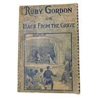 1909 Ruby Gordon or Back From The Grave by Libbie Sprague Phillips Edwardian Romance Moral Character Novel Drama