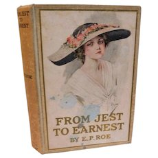 Antique Book From Jest To Earnest E.P. Roe Lady in Big Hat Z.P. Nikolaki Lithograph Cover Novel Victorian Christian Romance Moral Book