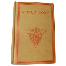 A Mad Love by Bertha Clay or Charlotte Braeme Antique Book Victorian Drama Romance