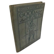 1906 Gulick Hygiene Series Good Health Gulick Jewett Elementary Children Science Antique School Book Cleanliness Hearing Sight Tobacco Alcohol Temperance