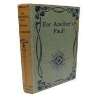 Victorian For Another's Fault by W. Heimburg translated from German Gothic Novel Romance Suspense Antique Book