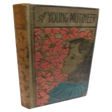 Antique Victorian Book A Young Mutineer Mrs. L.T. Meade Romance Drama Moral Character