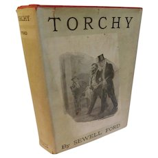 Antique Book Torchy by Sewell Ford Illustrated by James Montgomery Flagg & George Brehm 1911 Edwardian New York Society Satire Wit