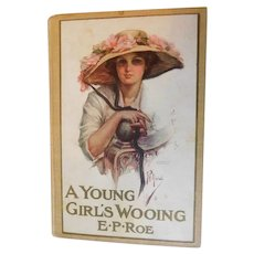 A Young Girl's Wooing E.P. Roe Antique Book Lithograph Lady Cover Z.P. Nikolaki Christian Romance Moral