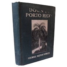1910 Down In Porto Rico by George Fowles History Culture Housing Religion Political U.S. Military Fold Out Colored Map  Illustrated with Photographs Antique Book Puerto Rico