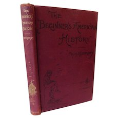 1894 Beginner's American History by Montgomery Discovery of America to Abraham Lincoln in 30 Biographies of Most Representative Men Illustrated & Maps Victorian School Book
