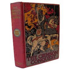 1907 The Crimson Conquest by Charles Hudson A Romance of Pizarro and Peru Antique Spanish Conquistador Inca Empire 1531 Adventure Fine Binding Book Leyendecker Color Plate