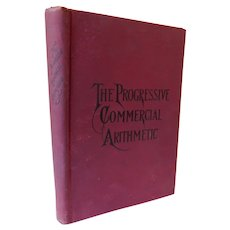 1898 Progressive Commercial Arithmetic High Schools and Academies by Goodyear & Whigam Mental Drill Accounting Practical Business Math Victorian Book