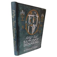 1915 Fifty-Two Sunday Dinners A Book of Recipes by Mrs. Elizabeth Hiller Cookbook Antique Edwardian Complete Meal Plans Cookery