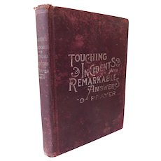 1893 Touching Incidents & Remarkable Answers to Prayer First Edition Inspiring Short Stories Muller Knox D.L. Moody Spurgeon Finney Christian Book Victorian Antique