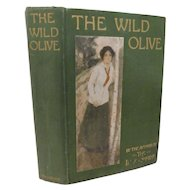 1910 The Wild Olive by Basil King Murder Suspense Moral Character Romance Illustrated by Lucius Hitchcock Antique Edwardian Lady Litho on Cover Book