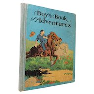 Boy's Book of Adventures A Collection From Authentic Sources Exciting Adventures Heroic Deeds and Self-Denying Acts of Bravery Antique Victorian to Edwardian Book
