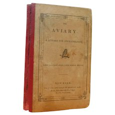 Georgian 1833 The Aviary A Reward For Good Children Antique Book of Birds Facts & Poems Illustrated 1st U.S. Edition Rare