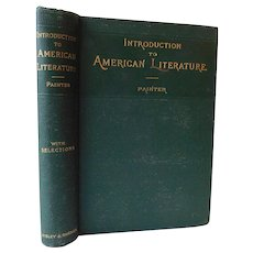 1897 Introduction To American Literature by Painter Including Illustrative Selections With Notes Victorian School Book