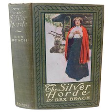 The Silver Horde by Rex Beach Alaska Mining Fisheries Sled Dog Antique 1909 Book Lady Litho Illustrated