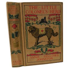The Little Colonel's Hero By Annie Fellows Johnston Saint Bernard St. Red Cross Rescue Dog Story Illustrated Victorian Childrens