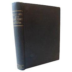1913 Plant Life and Plant Uses by Gaylord Coulter Elementary Textbook Foundation For Study of Agriculture Domestic Science & College Botany Antique School Book Illustrated