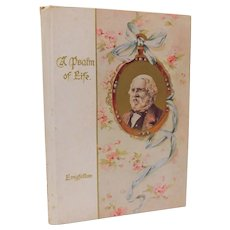 A Psalm of Life by Henry Wadsworth Longfellow Color Plate Illustrated Antique Victorian Gift Book