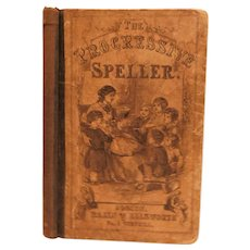 1859 The Progressive Speller for Common Schools & Academies Pronunciation Lessons Orthography Orthoepy Antique Victorian School Primer Book
