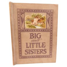 1909 Big and Little Sisters A Story of an Sioux Indian Mission School  by Theodora Jenness Illustrated Antique Christian Moral Book