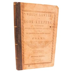 1847 Wells' Lawyer and Book-Keeping Hartford Connecticut Forms Method of Keeping Accounts Bills of Sale Law Marriage Agreements Antique Book