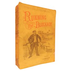 1891 Running the Blockade or U.S. Secret Service Adventures by Thomes Illustrated Antique Victorian Navy Military Civil War Book
