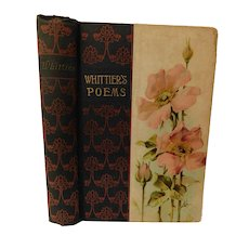 Victorian John Greenleaf Whittier's Collection of Poems Antique Poetry Book Fine Binding Wild Rose Cover