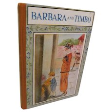 Scarce 1930 Barbara and Timbo by Sylvester Gray Religious Tract Society of London but not religious just a Children's book Vintage Art Deco Story