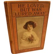 Scarce Victorian 1891 Laura Jean Libbey Book He Loved But Was Lured Away Romance Moral Lady Lithograph Cover