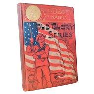1898 Under Dewey At Manila Edward Stratemeyer Antique Victorian Spanish American War Span Am Book Naval Battleship War Patriotic